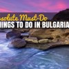 Absolute Must-Do Things to do in Bulgaria