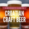 Foolproof Guides to Craft Beer In Croatia for the Beginners