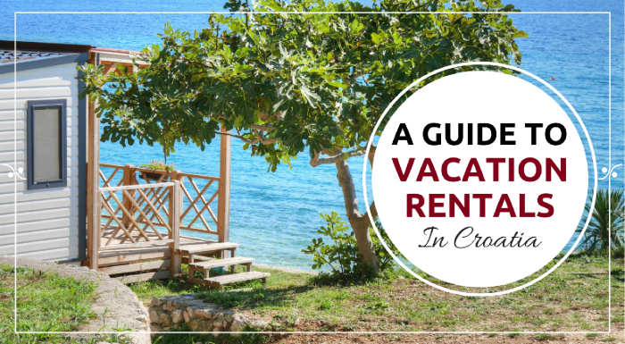 All you need to know about Croatia apartments to rent