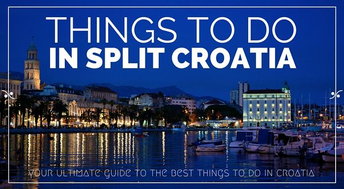 Things To Do in Split Croatia   Croatia Travel Guide & Blog